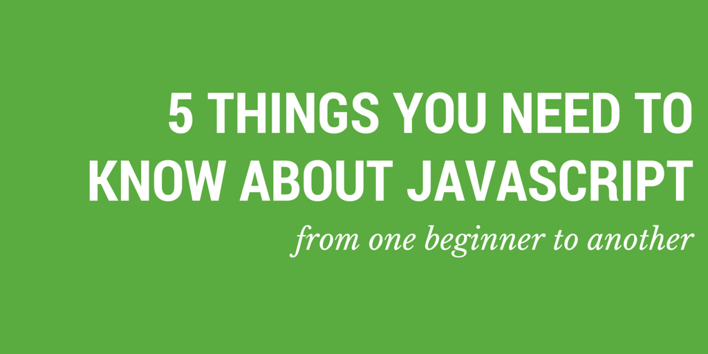 5 things you need to know about javascript