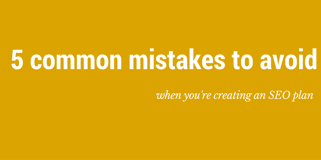 seo plan mistakes