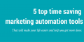 5 top time saving marketing automation tools