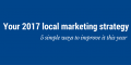 5 simple ways to improve your local marketing strategy this year
