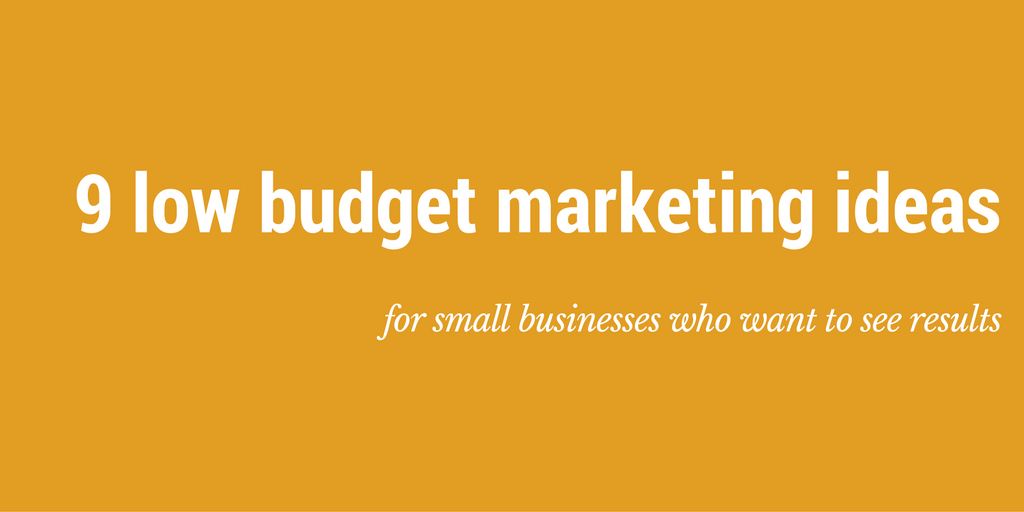 9 low budget marketing ideas for a small online business